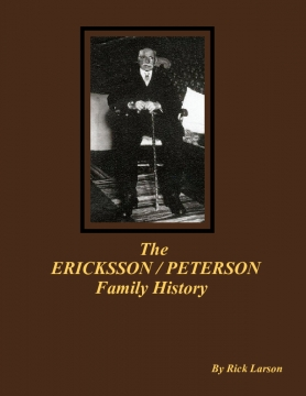 The ERICKSSON / PETERSON Family History