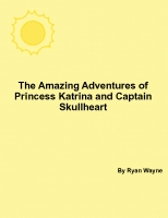 The Amazing Adventures of Princess Katrina and Captain Skullheart