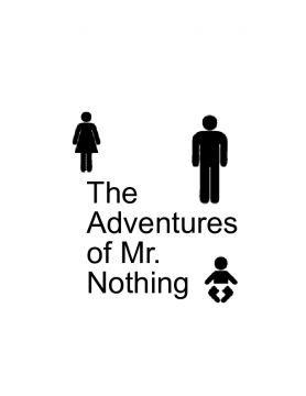 Adventures of Mr. Nothing