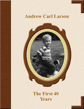 Andrew Carl Larson, The First 40 Years