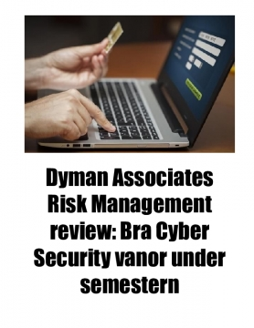 Dyman Associates Risk Management review: Bra Cyber Security vanor under semestern