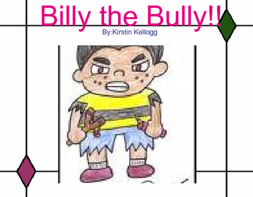 Billy the bully!!