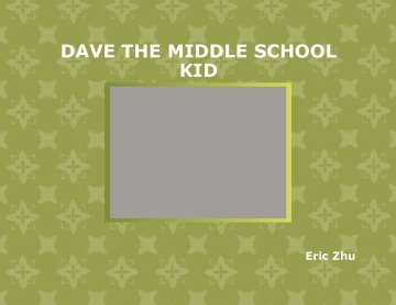 Dave the Middle School Kid
