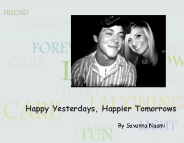 Happy Yesterdays, Happier Tomorrows