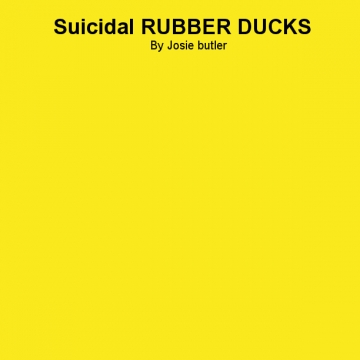 SUICIDAL RUBBER DUCKS
