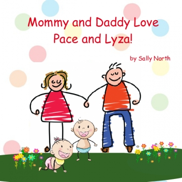 Mommy and Daddy Love Pace and Lyza!
