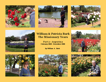 William & Patricia Burk; The Missionary Years; Part 2 - Argentina; February 2009 - December 2009