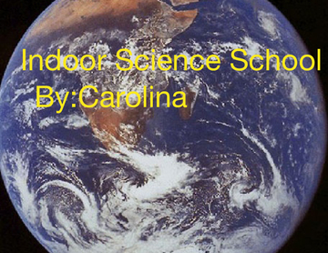 Indoor Science School