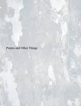 Poems and Other Things