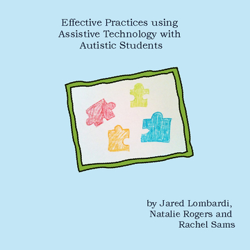 Effective Practices using Assistive Technology  for Autistic Students