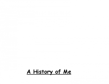 A History of Me