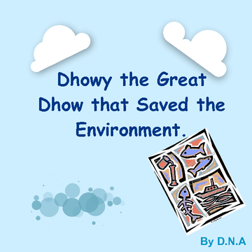 Dhowy the Great Dhow that Saved the Environment