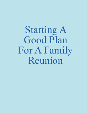 Starting A Good Plan For A Family Reunion
