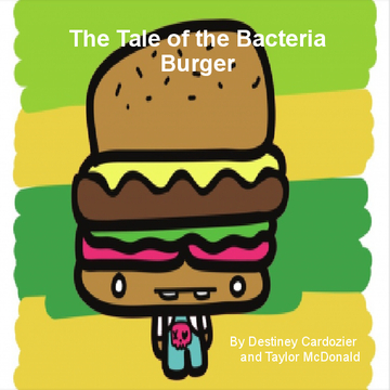The Tale Of the Bacteria Burger