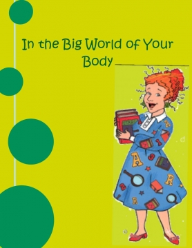 In the Big World of Your Body Systems