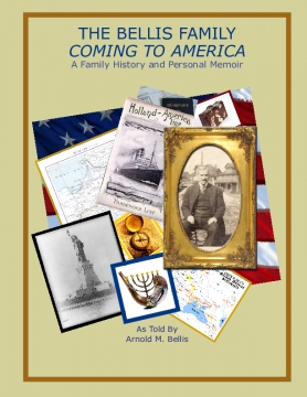 The Bellis Family Coming to America:  A Family History & Personal Memoir
