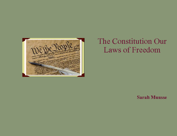 The Constitution Our Laws of Freedom