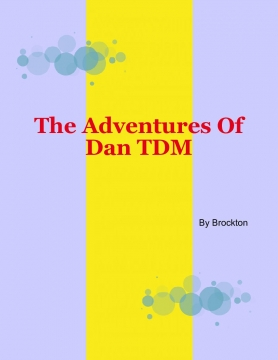 The Adventures of Dan TDM