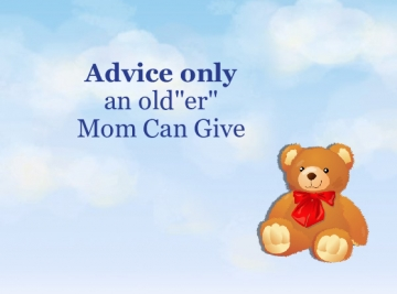 Advice from an Older Mother to a Younger One