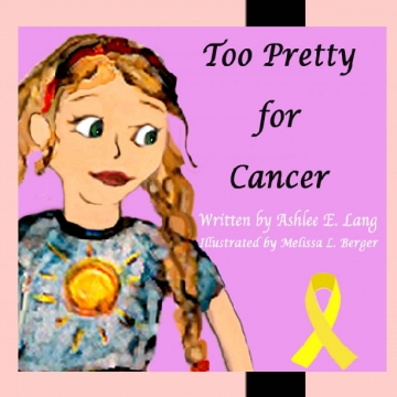 """Too Pretty for Cancer"""