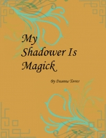 My Shadower Is Magick