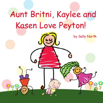 Aunt Britni, Kaylee and Kasen Love Peyton!
