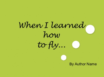 When I learned to fly...