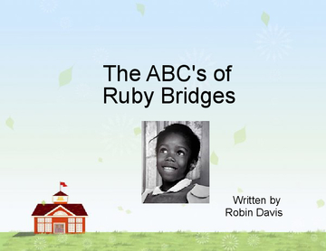 The Abc's of Ruby Bridges