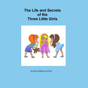 Life and Secrets of the Three Little Girls