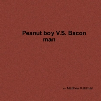 Peanut boy V.S. Bacon man