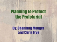 Planning to Protect the Proletariat