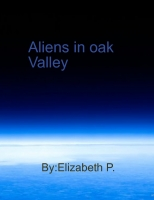 Aliens in Oak Valley
