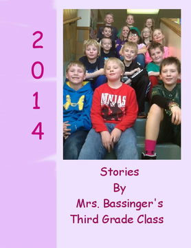 Stories by Mrs. Bassinger's Third Grade Class