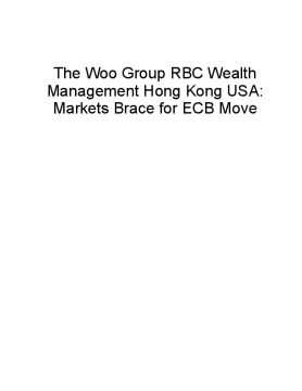 The Woo Group RBC Wealth Management Hong Kong USA: Markets Brace for ECB Move
