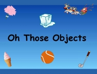 Oh Those Objects