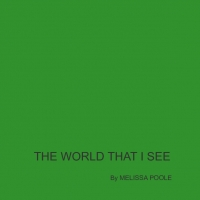 THE WORLD THAT I SEE