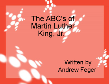 The ABC's of Martin Luther King, Jr.
