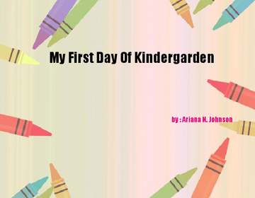 My First Day Of Kindergarden