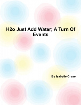 H2o Just Add Water; A Turn Of Events