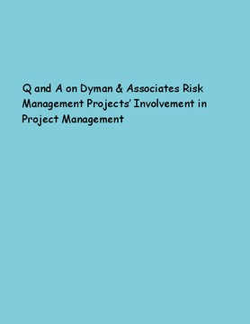 Q and A on Dyman & Associates Risk Management Projects' Involvement in Project Management