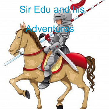 Sir Edu and his Adventures