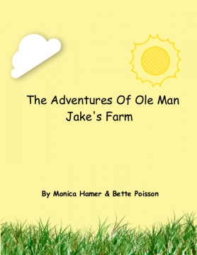 The Adventures Of Ole Man Jake's Farm