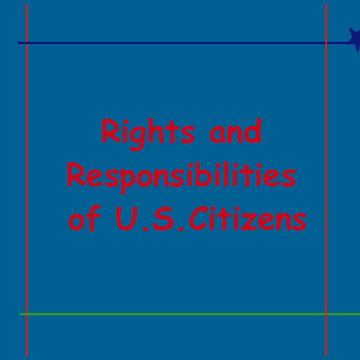 Rights and Responsibilities of U.S. Citizens