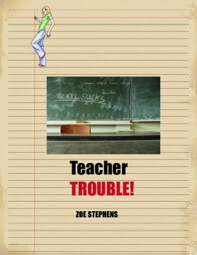 Teacher TROUBLE