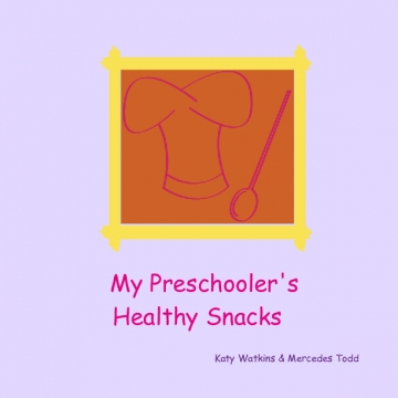 My preschooler's Healthy Snacks