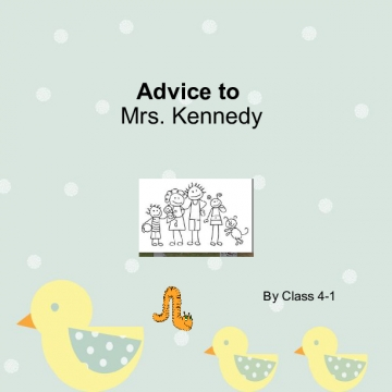 Advice for Mrs. Kennedy