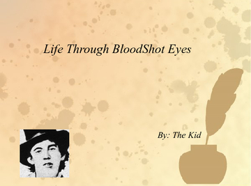 Life Through Bloodshot Eyes
