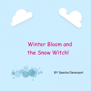 Winter Bloom and the Snow Witch!