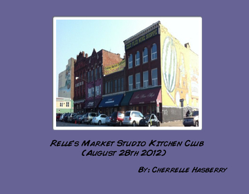 Relle's Market Studio Kitchen Club (August 28th 2012)