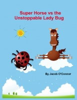 Super Horse vs. The Unstoppable Lady Bug
